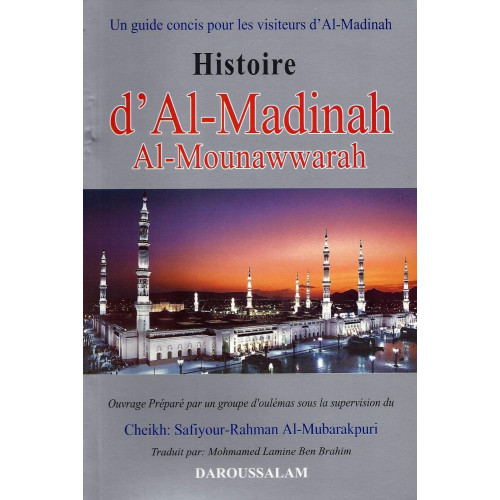 Histoire de d'Al Madinah Al Mounawwarah - Edition Daroussalam