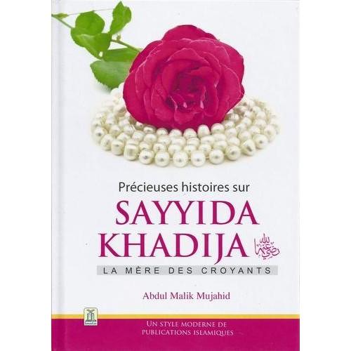 Précieuses Histoires sur Sayyida Khadija, La Mère Des Croyants - Edition Daroussalam