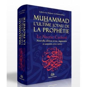 Nectar Cacheté - Grand Format - Muhammad l'Ultime Joyau de la Prophétie - Ar Rahiq Al Makhtoum - Edition Ennour