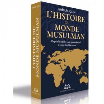 L?Histoire Du Monde Musulman - Depuis Les Califes Bien-Guidés Jusqu'à La Chute Des Ottomans - Edition Ennour