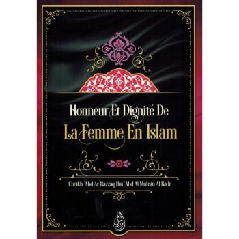 Honneur et Dignité de la Femme en Islam - Shaykh 'Abd Ar-Razzâq Al Badr - Edition Ibn Badis