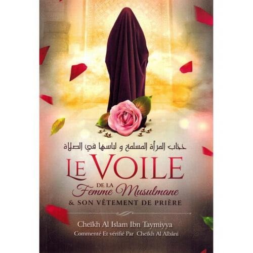 Le Voile de la Femme Musulmane et son vêtement de Prière - Ibn Taymiyya - Edition Ibn Badis