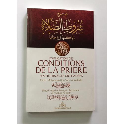 Explication Des Conditions De La Prière ? Ses Piliers Et Ses Obligations ? Shaykh Abd Al Mouhsin Al Badr - Edition Imam Malik