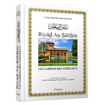 Riyâd As-Salihine de l'Imam Al Nawawi - Les Jardins des Vertus - Edition Orientica