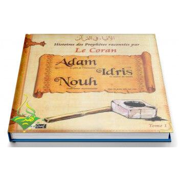 Histoires Des Prophètes Racontées Par Le Coran - Tome 1 Adam Idris Nouh - Edition Pixel Graf