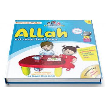 Allah est mon Seul Dieu - Collection Parle Moi d'Allah - Edition Pixel Graf