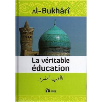 La Véritable Education - Edition Sabil