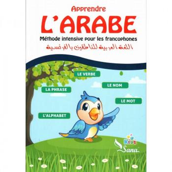 Apprendre L'Arabe - Méthode Intensive pour les Francophones - Edition Sana