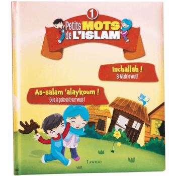 Petit Mots de L'Islam vol.1 - As Salam 'Alaykoum et Inchallah - Edition Tawhid