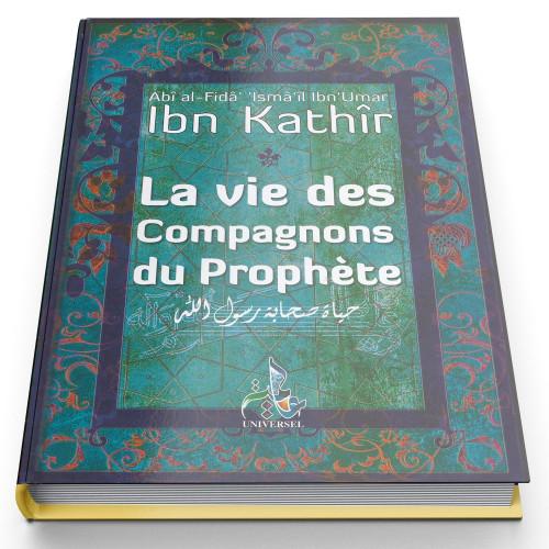 La Vie Des Compagnons Du Prophète - Edition Universelle