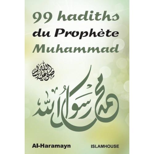 99 Hadiths du Prophète Muhammad SAW - Edition AL Haramayn et Islma House