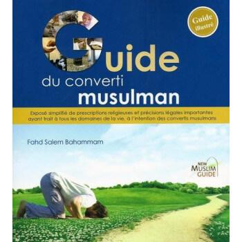 Le Guide Simplifié du Musulman - Guide du Nouveau Musulman - Edition New Muslim Guide