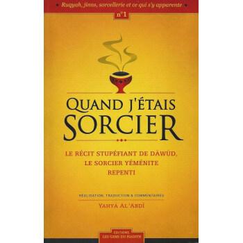 Quand J'Etais Sorcier - Edition Les Gens Du Hadith