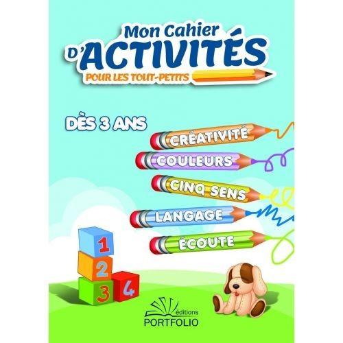 Mon Cahier d'Activités pour Tout-Petits - dès 3 ans - Editions Portfolio