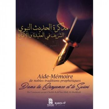 Aide-Mémoire des Nobles Traditions Prophétiques dans la Croyance et le Suivi - Cheikh Rabi'bin Hadi Al-Madkhali - Edition Dine A