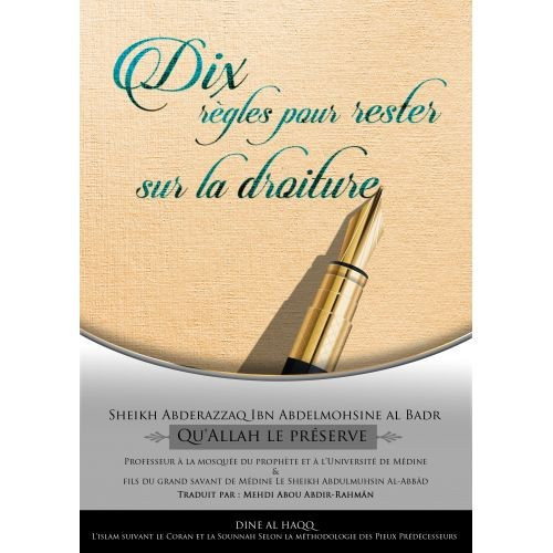 Dix Règles pour Rester sur la Droiture - Sheikh Abderazzaqibn Abdelmohsine al Badr - Edition Dine Al Haqq