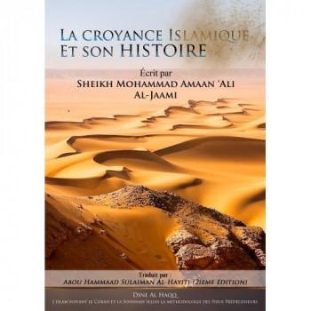 La Croyance Islamique et son Histoire - Sheikh Mohammad Amaan ?Ali Al-Jaami - Edition Dine Al Haqq
