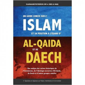 Un Guide Concis sur l'Islam et sa Position à l'Egard d?AL-QAIDA et de DAECH - Mehdi Abou Abdir-Rahman - Edition Dine Al Haqq