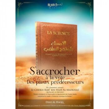 S'Accrocher la Voie Des Pieux Prédécesseurs - Cheikh Rabî bin Hâdî Al-Madkhalî - Edition Dine Al Haqq