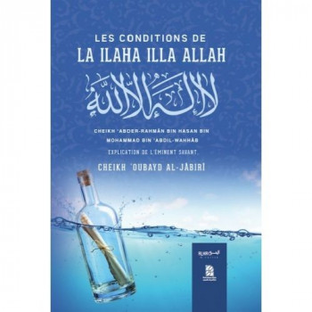 Les Conditions de La Ilaha Illa ALLAH - Cheikh 'Oubayd Al-Jabir - Edition Dine Al Haqq