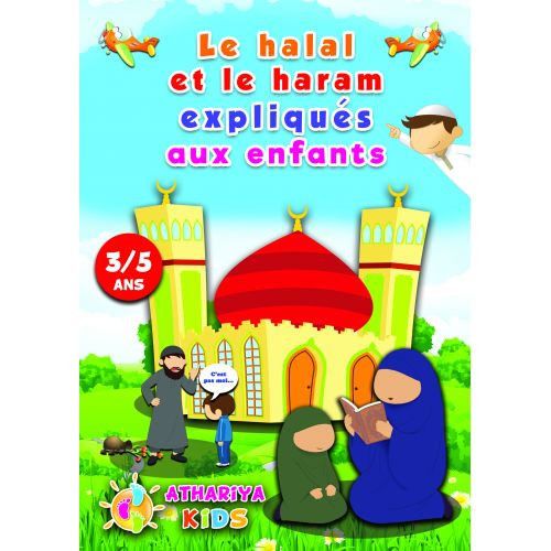 Le Halal et le Haram Expliqués aux Enfants - 3 à 5 ans