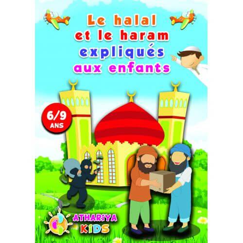 Le Halal et le Haram Expliqués aux Enfants - 6 à 9 ans