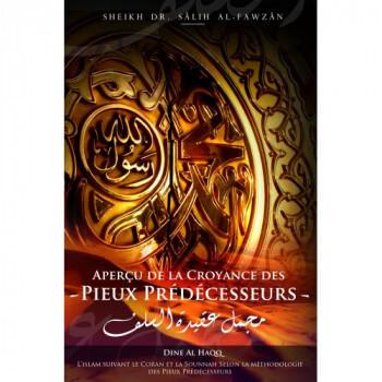 Aperçu de la croyance des Pieux Prédécesseurs - Cheikh Sâlih Al-Fawzân - Edition Dine Al Haqq