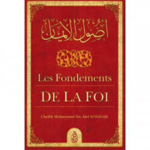 Les Fondements de la Foi - Muhammad Ibn Abd Al-Wahhab - Ibn Badis