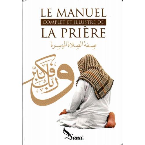 La Prière, Le Manuel Complet et Illustré - Edition Sana