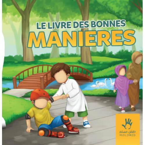Le Livre des Bonnes Manières 7 à 12 ans - Edition Muslim Kid