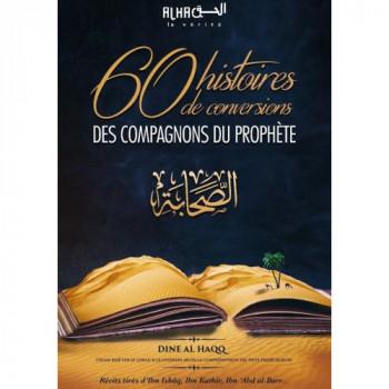 60 Histoires De Conversions Des Compagnons Du Prophète - Edition Dine Al Haqq