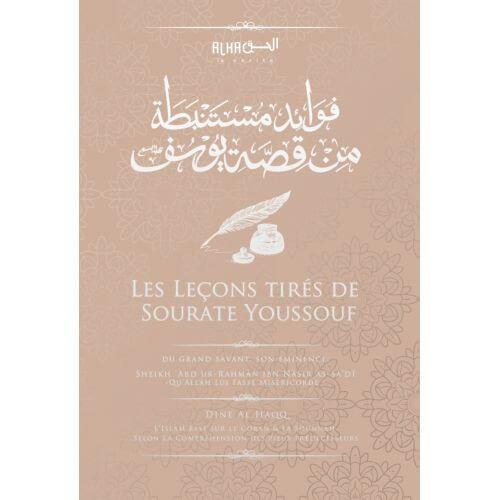 Les Leçons Tirées De Sourate Youssouf - Cheikh 'Abd Ur Rahman Ibn Nasir As Sa'di - Edition Dine Al Haqq