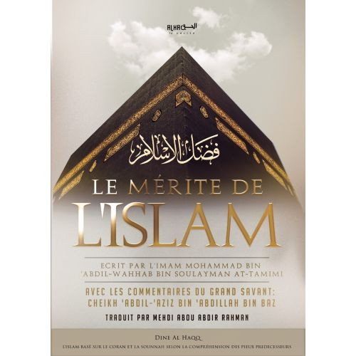 Le Mérite De L'islam - Mohammad Bin 'Abdil-Wahhab Bin Soulayman At-Tamimi - Edition Dine Al Haqq