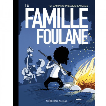 BD - Famille Foulane 2 - Camping (Presque) Sauvage T2 - Edition Du Bdouin