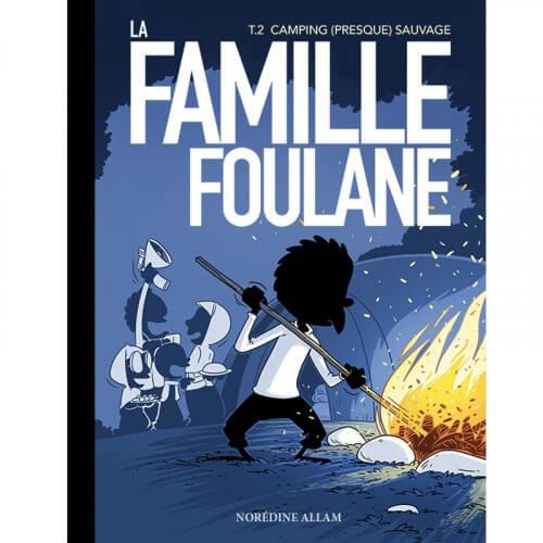 BD - Famille Foulane 2 - Camping (Presque) Sauvage T2 - Edition Du Bdouin