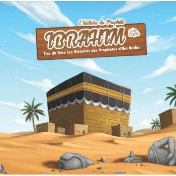 L'Histoire du Prophète Ibrahim - Ibn Kathir - 3 à 6 ans - Edition Muslim Kid