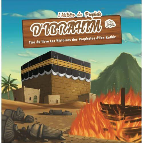 L'Histoire du Prophète Ibrahim - Ibn Kathir - 7 à 12 ans - Edition Muslim Kid