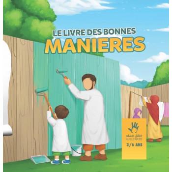Le Livre des Bonnes Manières 3 à 6 ans - Edition Muslim Kid