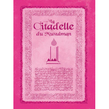 La Citadelle du Musulman - Rose- Arabe / Français / Phonétique - Edition Sana