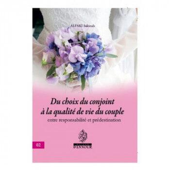 Choix Du Conjoint A La Qualité De Vie Du Couple – Alfaki Sakinah – Edition Maison Ennour