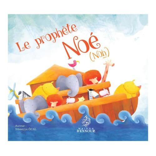 Le Prophète Noé - Nuh - Edition Maison d'Ennour