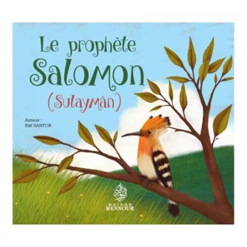 Le Prophète Salomon - Solayman - Edition Maison d'Ennour