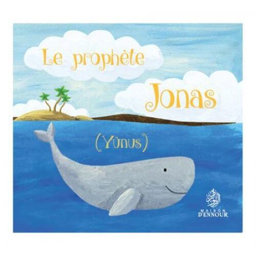 Le Prophète Jonas - Yunus - Edition Maison d'Ennour