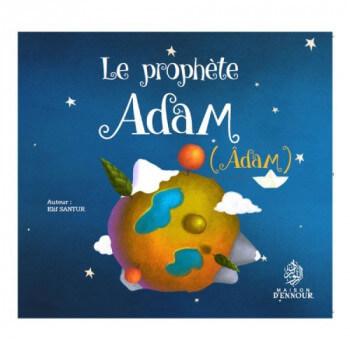 Le Prophète Adam - Âdam - Edition Maison d'Ennour