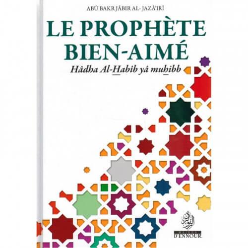 Le Prophète Bien-Aimé - Abû Bakr Jâbir Al-Jazâ'irî - Maison d'Ennour