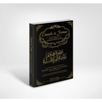 Conseils et Fatawas Spécifiques à la Femme Musulmane - Sheikh Salih Al-Fawzan - Edition Dine Al Haqq