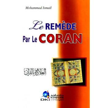 Le Remède par le Coran - Mohammad Ismaïl - Edition Dar Al Kotooub Al Ilmiyah