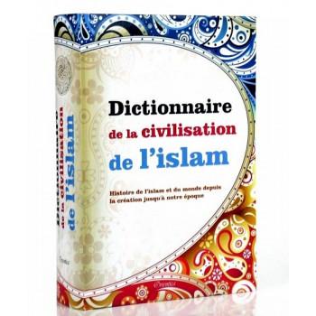 Dictionnaire de la Civilisation de l'Islam - Edition Orientica