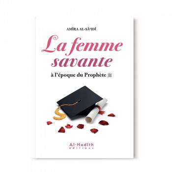 La Femme Savante à l'Epoque du Prophète - Edition Al Hadith
