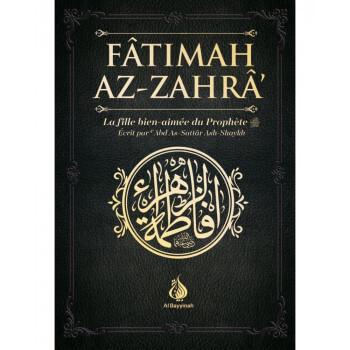 Fâtimah Az-Zahrâ - La Fille Bien-Aimée du Prophète - 'Abd As-Sattar Ash-Shaykh - Al Bayyinah